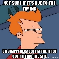 Futurama Fry - not sure if it's due to the timing or simply because I'm the first guy hitting the site