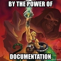 he-man power - by the power of documentation