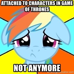 Depression Dash - Attached to characters in game of thrones Not anymore