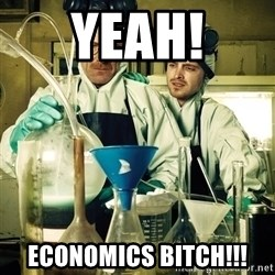 breaking bad - Yeah! Economics Bitch!!!