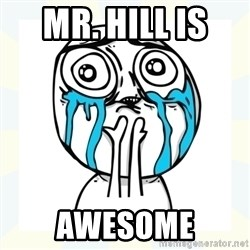 Cuteness overload - Mr. Hill is  Awesome