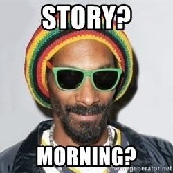 Snoop lion2 - story? morning?