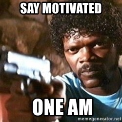 Pulp Fiction - Say Motivated  One am