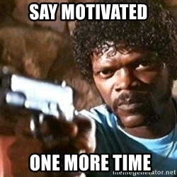 Pulp Fiction - Say Motivated  One More Time