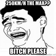 Yao Ming 5 - 250km/h the max?? Bitch Please