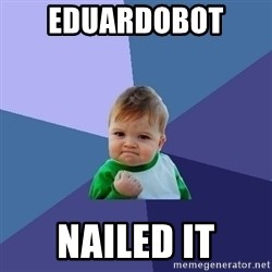 Success Kid - eduardobot  nailed it