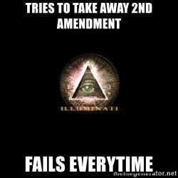 Incompetent Illuminati - tries to take away 2nd amendment fails everytime