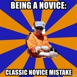 EShuler - being a novice: classic novice mistake