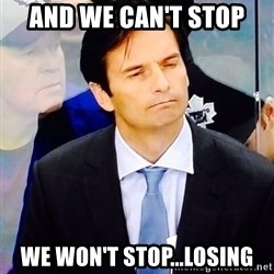 Dallas Eakins - And we can't stop we won't stop...losing