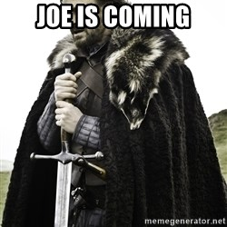 Sean Bean Game Of Thrones - Joe is coming