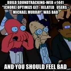 """Zoidberg - BUILD soundtracking-web #1441 """"[CHORE] Optimize get_related_users - Michael Murray"""" WAS BAD AND YOU SHOULD FEEL BAD"""