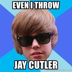 Just Another Justin Bieber - Even I throw Jay Cutler