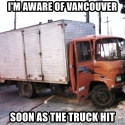Yeezus Truck - I'M AWARE OF VANCOUVER SOON AS THE TRUCK HIT