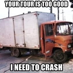 Yeezus Truck - YOUR TOUR IS TOO GOOD I NEED TO CRASH