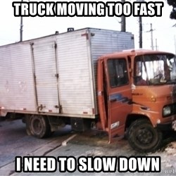 Yeezus Truck - TRUCK MOVING TOO FAST I NEED TO SLOW DOWN