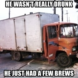 Yeezus Truck - he wasn't really drunk he just had a few brews