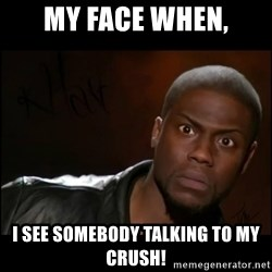 Kevin Hart Wait - My Face When, I see somebody talking to my crush!