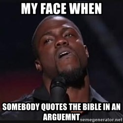 Kevin Hart Wait - My face when Somebody quotes the bible in an arguemnt