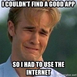 Crying Dawson - I couldn't find a good app So I had to use the internet