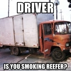 Yeezus Truck - DRIVER IS YOU SMOKING REEFER?