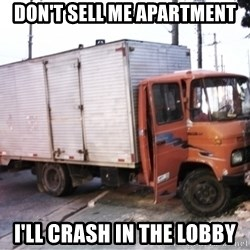 Yeezus Truck - DON'T SELL ME APARTMENT I'LL CRASH IN THE LOBBY