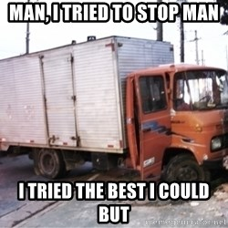 Yeezus Truck - Man, I tried to stop man I tried the best I could but