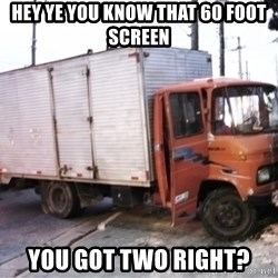 Yeezus Truck - Hey Ye you know that 60 foot screen You got two right?