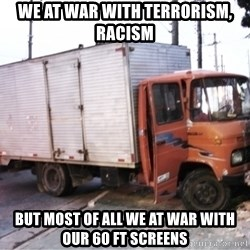 Yeezus Truck - We at war with terrorism, racism but most of all we at war with our 60 ft screens