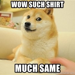 wow such doges - Wow such shirt Much same