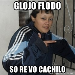 Turra - glojo flodo so re vo cachilo