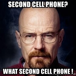 Breaking Bad Walter - Second cell phone? What second cell phone !