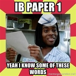 i know some of these words - IB Paper 1 Yeah I know some of these words