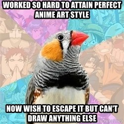 Former Otaku Finch - worked so hard to attain perfect anime art style now wish to escape it but can't draw anything else