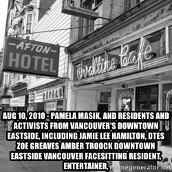 RANDY KENDALL  AFTON HOTEL SLUMLORD -  Aug 10, 2010 - Pamela Masik, and residents and activists from Vancouver's Downtown Eastside, including Jamie Lee Hamilton, DTES ZOE GREAVES AMBER TROOCK downtown eastside vancouver facesitting resident, entertainer,