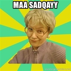 Sexual Innuendo Grandma - Maa sadqayy