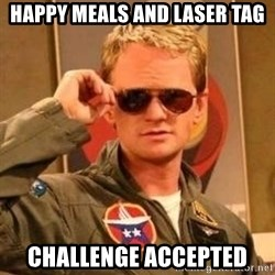 Deal with it barney - Happy meals and Laser Tag Challenge accepted