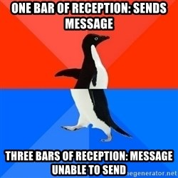 Socially Awesome Awkward Penguin - One bar of reception: Sends Message Three bars of reception: Message Unable to Send