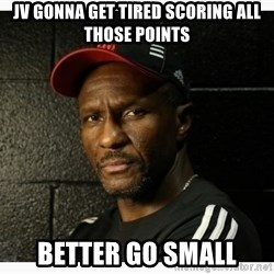 Dwane Casey's Guide to Smallball - JV gonna get tired scoring all those points Better go small