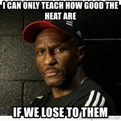 Dwane Casey's Guide to Smallball - I can only teach how good the Heat are if we lose to them