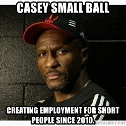 Dwane Casey's Guide to Smallball - Casey Small Ball Creating employment for short people since 2010.