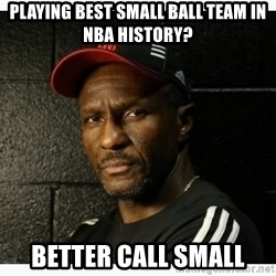 Dwane Casey's Guide to Smallball - Playing best small ball team in NBA history? Better Call Small