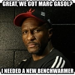 Dwane Casey's Guide to Smallball - great, we got marc gasol? i needed a new benchwarmer