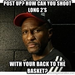 Dwane Casey's Guide to Smallball - post up? how can you shoot long 2's with your back to the basket?