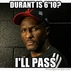 Dwane Casey's Guide to Smallball - durant is 6'10? I'll pass