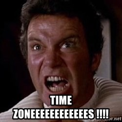 Khan -  TIME ZONEEEEEEEEEEEES !!!!