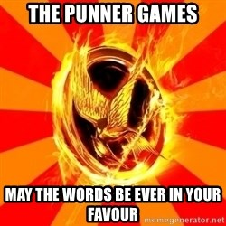 Typical fan of the hunger games - the punner games may the words be ever in your favour