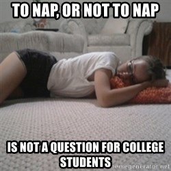Sleeping Alyona - To Nap, or Not To Nap Is Not a Question for college students