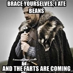 brace yourselves the purple is coming - Brace yourselves, I ate beans  and the farts are coming