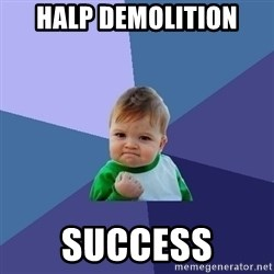 Success Kid - halp demolition  success