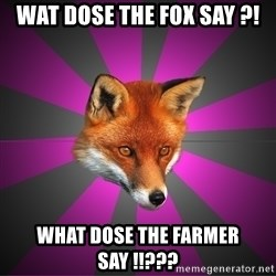 Cynical Sexy Fox - wat dose the fox say ?! what dose the farmer say !!???